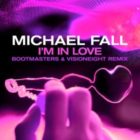 MICHAEL FALL - I'M IN LOVE (BOOTMASTERS & VISIONEIGHT REMIX)